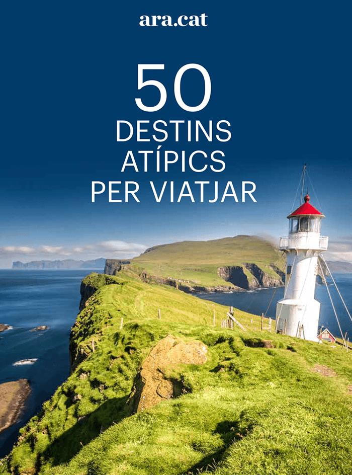 50 DESTINS ATÍPICS PER VIATJAR